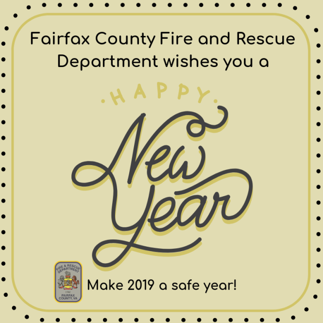 Fairfax County Fire and Rescue Department wishes you a happy and safe New Year!